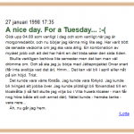 My first blog post. I wrote in Swedish first week, then I went over to the English in the following years, to eventually start layering languages.